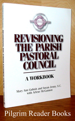 Image for Revisioning the Parish Pastoral Council, A Workbook