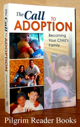 Image for The Call to Adoption, Becoming Your Child's Family