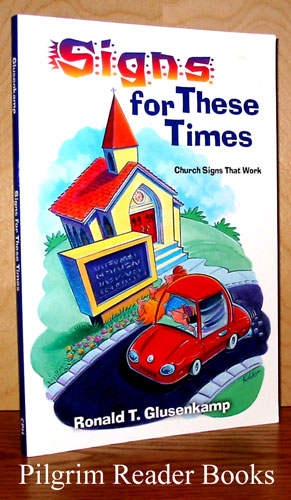 Image for Signs for These Times, Church Signs That Work