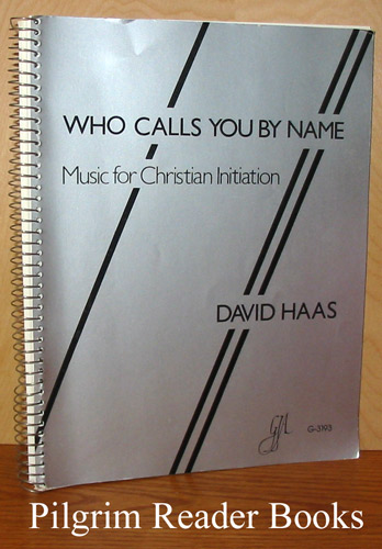 Image for Who Calls You By Name: Music for Christian Initiation.