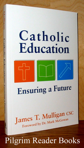 Image for Catholic Education, Ensuring a Future