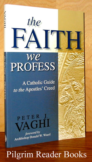 Image for The Faith We Profess: A Catholic Guide to the Apostles' Creed
