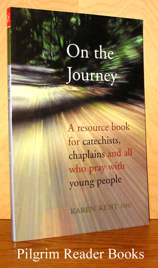 Image for On the Journey, A Resource Book for Catechists, Chaplains and All Who Pray With Young People