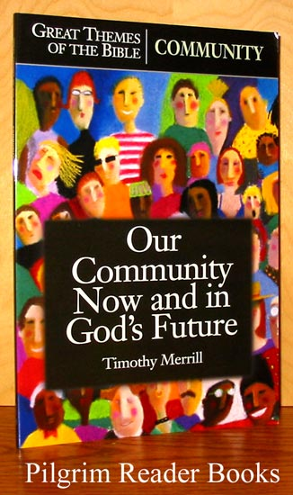 Image for Community: Our Community Now and in God's Future (Great Themes of the Bible)
