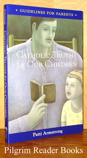 Image for Catholic Truths for Our Children, Guidelines for Parents