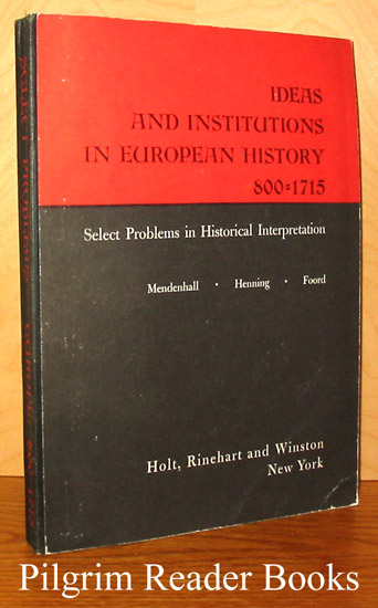 Image for Ideas and Institutions in European History 800 - 1715. Select Problems in Historical Interpretation.