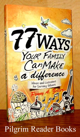 Image for 77 Ways Your Family Can Make a Difference, Ideas and Activities for Serving Others