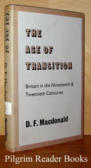 Image for The Age of Transition: Britain in the Nineteenth and Twentieth Centuries.