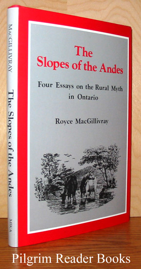 Image for The Slopes of the Andes: Four Essays on the Rural Myth in Ontario.