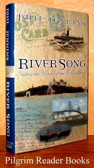 Image for River Song: Sailing the History of the St. Lawrence.