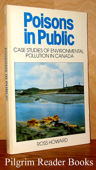 Image for Poisons in Public, Case Studies of Environmental Pollution in Canada