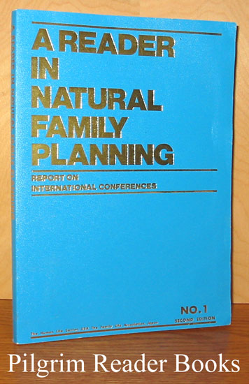 Image for A Reader in Natural Family Planning: Report on International Conferences - Number 1, Second Edition.