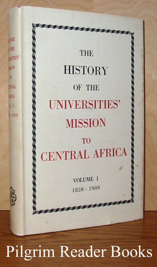 Image for The History of the Universities' Mission to Central Africa, Volume I, 1859-1909