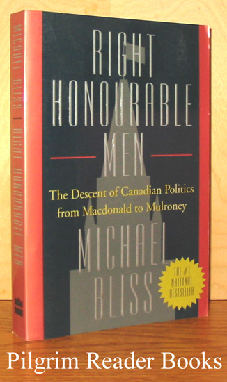 Image for Right Honourable Men: The Descent of Canadian Politics from Macdonald to Mulroney.