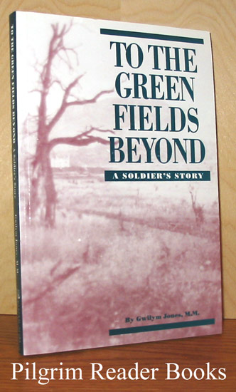 Image for To the Green Fields Beyond, A Soldier's Story