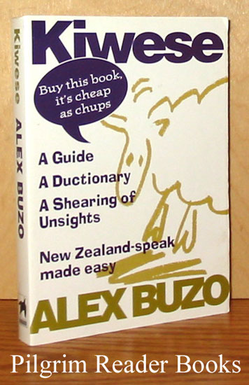 Image for (The) Kiwese (Dictionary): A Guide, A Ductionary, A Shearing of Unsights. (New Zealand-speak made easy.)