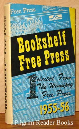 Image for Bookshelf Free Press, Volume 1; a Selection from the Winnipeg Free Press, 1955-56.