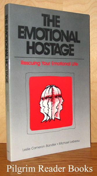 Image for The Emotional Hostage, Rescuing Your Emotional Life.