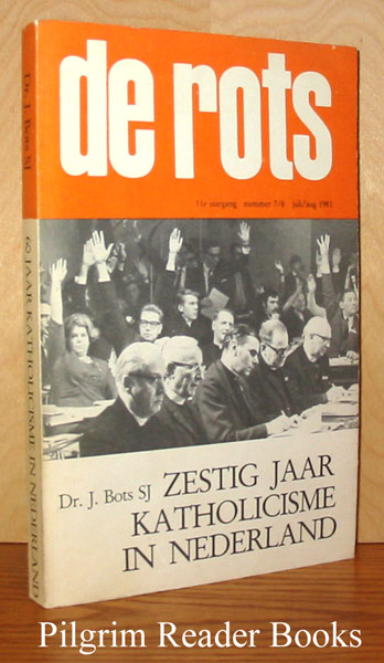 Image for de rots - Zestig Jaar Katholicisme in Nederland. Number 7/8, July/August 1981.
