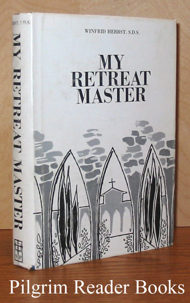 Image for My Retreat Master: An Eight-Day Private Retreat for Priests, Brothers and Sisters.