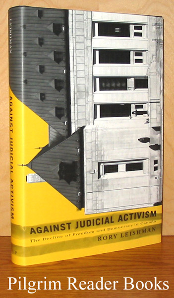 Image for Against Judicial Activism, The Decline of Freedom and Democracy in Canada