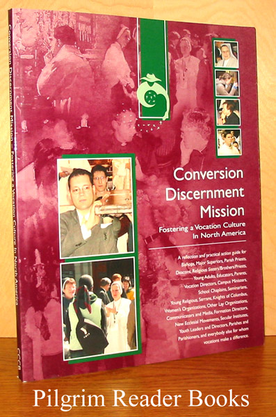 Image for Conversion, Discernment, Mission: Fostering a Vocation Cuilture in North America.