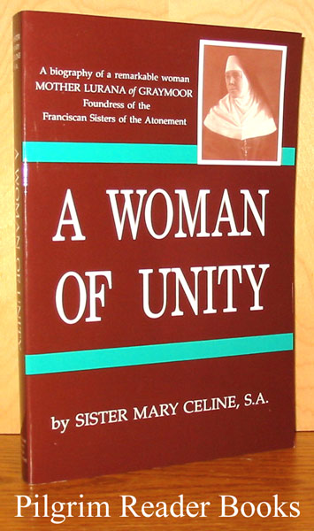 Image for A Woman of Unity. (Mother Lurana of Graymoor)