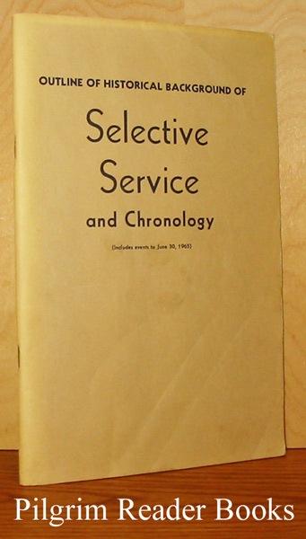 Image for Outline of Historical Background of Selective Service and Chronology. (Revised 1965 edition).