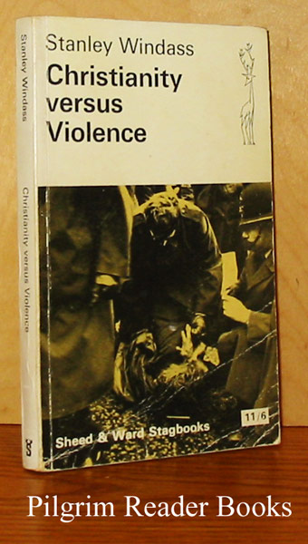 Image for Christianity Versus Violence: A Social and Historical Study of War and Christianity.