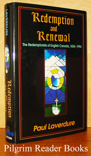 Image for Redemption and Renewal: The Redemptorists of English Canada, 1834-1994.