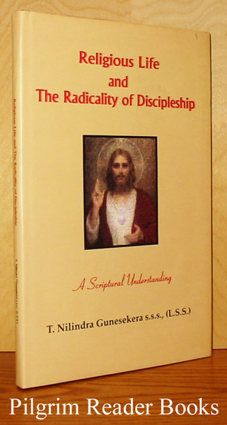 Image for Religious Life and the Radicality of Discipleship: A Scriptural Understandi ng.