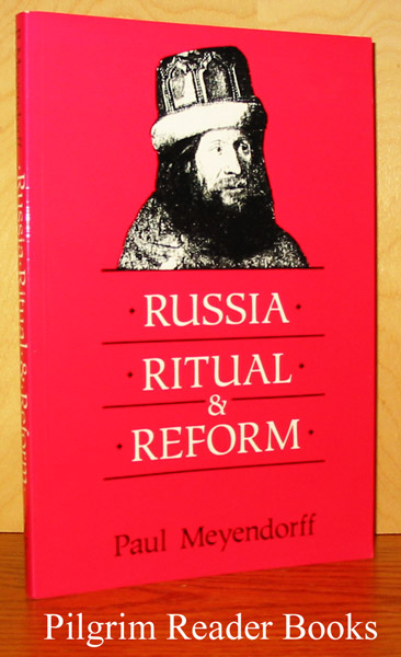 Image for Russia, Ritual, and Reform: The Liturgical Reforms of Nikon in the 17th Century.