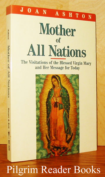 Image for Mother of All Nations: The Visitations of the Blessed Virgin Mary and Her Message for Today.