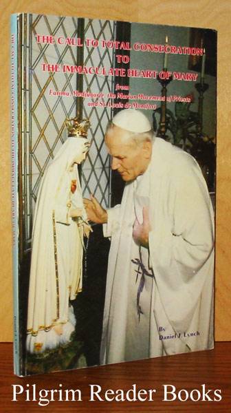 The Call to Total Consecration to the Immaculate Heart of Mary.