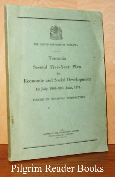 Image for Tanzania Second Five-Year Plan for Economic and Social Development: 1st July, 1969 - 30th June, 1974, Volume III: Regional Perspectives.