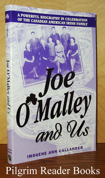 Image for Joe O'Malley and Us: A Powerful Biography in Celebration of the Canadian American Irish Family.