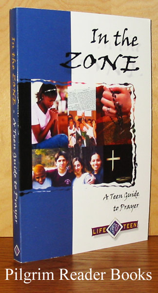 Image for In the Zone: A Teen Guide to Prayer.