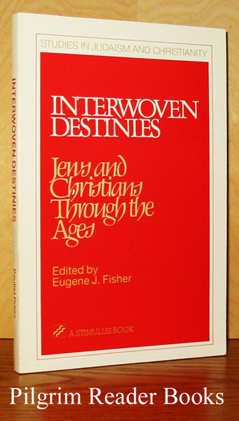 Image for Interwoven Destinies: Jews and Christians Through the Ages.