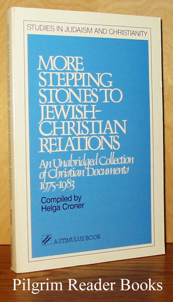 Image for More Stepping Stones to Jewsih-Christian Relations: An Unabridged Coillection of Christian Documents, 1975-1983.