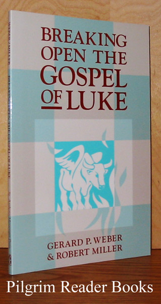 Image for Breaking Open the Gospel of Luke.