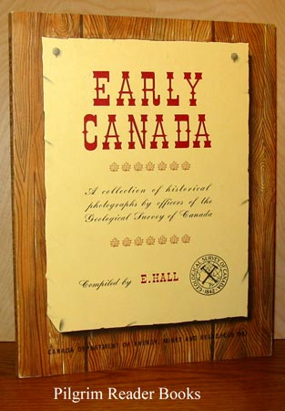 Image for Early Canada; a Collection of Historical Photographs by Officers of the Geological Survey of Canada.
