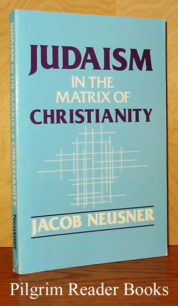 Image for Judaism in the Matrix of Christianity.