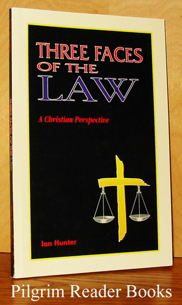 Image for Three Faces of the Law: A Christian Perspective.