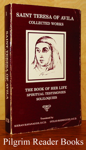 Image for The Collected Works of St. Teresa of Avila. Volume One (1): The Book of Her Life, Spiritual Testimonies, Soliloquies.