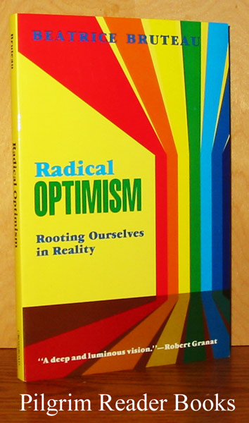 Image for Radical Optimism: Rooting Ourselves in Reality.