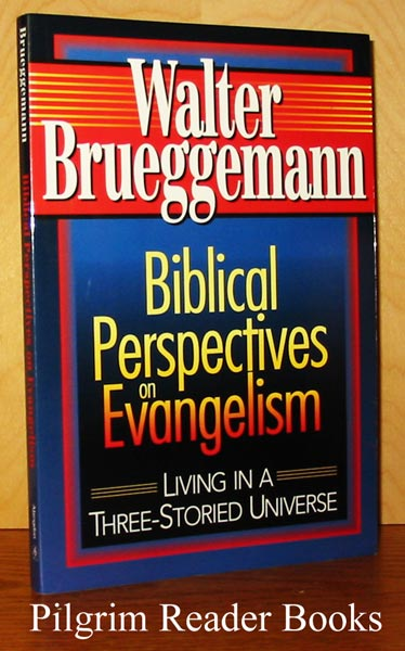 Image for Biblical Perspectives on Evangelism: Living in a Three-Storied Universe.