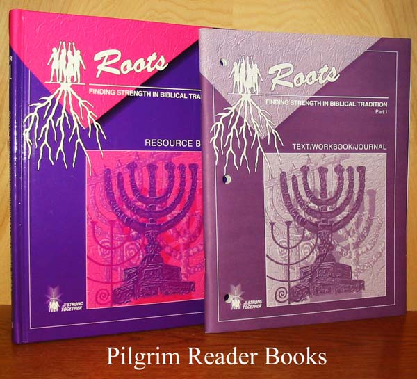 Image for Roots: Finding Strength in Biblical Tradition, Part 1. Resource Book and Text - Workbook - Journal. 2 volumes.