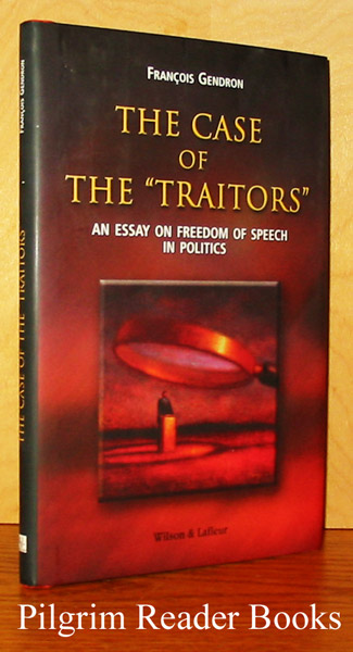 "Image for The Case of the ""Traitors"": An Essay on Freedom of Speech in Politics."