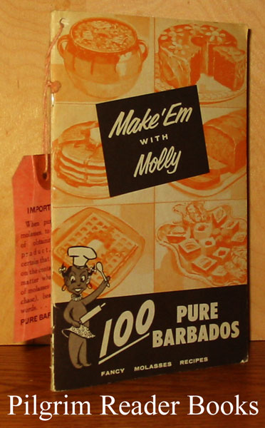 Image for Make'Em with Molly: 100 Pure Barbados Fancy Molasses Recipes.