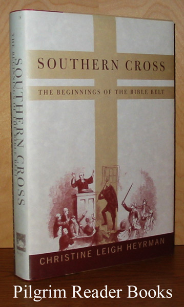 Image for Southern Cross: The Beginnings of the Bible Belt.